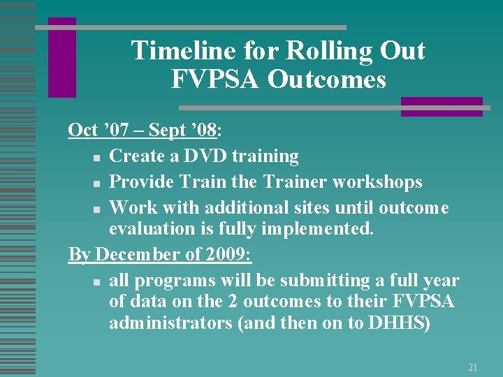 Timeline for Rolling Out FVPSA Outcomes Oct ' 07 – Sept ' 08: n