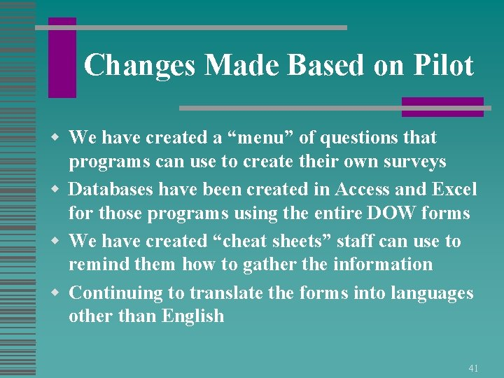 """Changes Made Based on Pilot w We have created a """"menu"""" of questions that"""