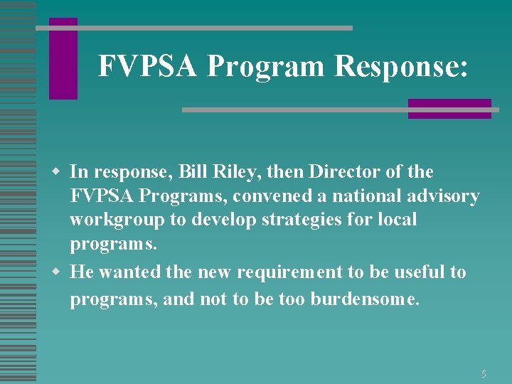 FVPSA Program Response: w In response, Bill Riley, then Director of the FVPSA Programs,