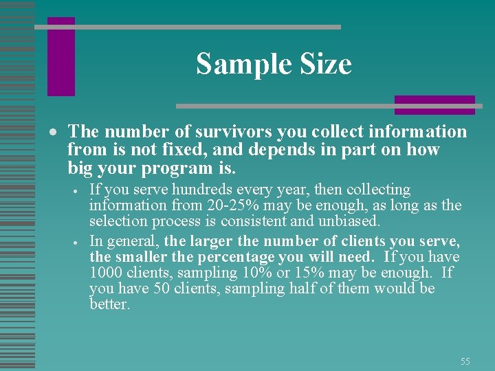 Sample Size The number of survivors you collect information from is not fixed, and