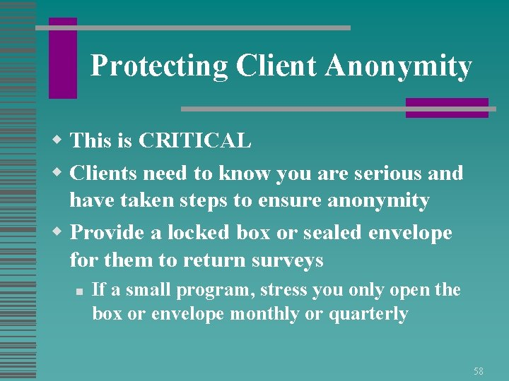 Protecting Client Anonymity w This is CRITICAL w Clients need to know you are