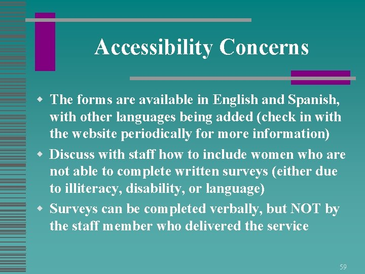 Accessibility Concerns w The forms are available in English and Spanish, with other languages