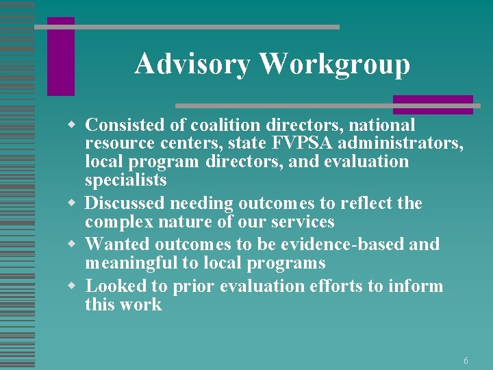 Advisory Workgroup w Consisted of coalition directors, national resource centers, state FVPSA administrators, local
