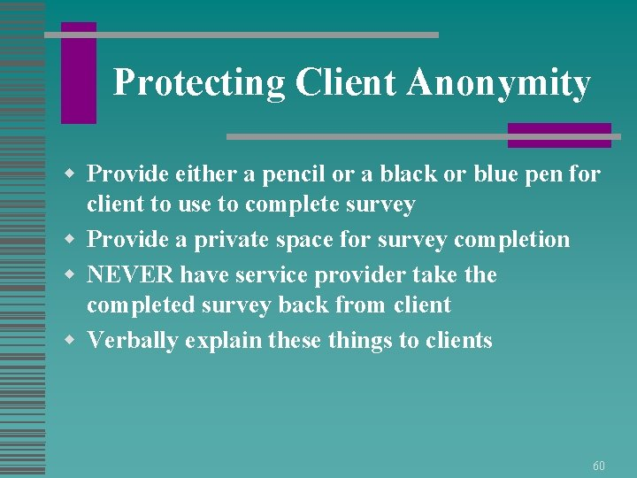 Protecting Client Anonymity w Provide either a pencil or a black or blue pen
