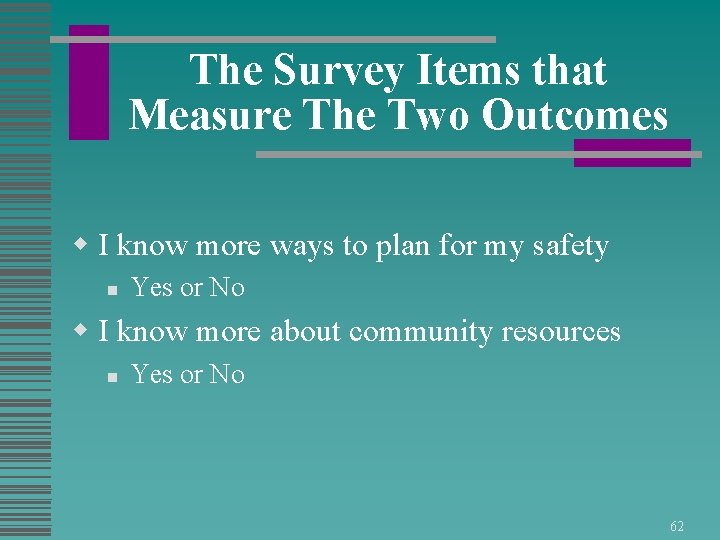 The Survey Items that Measure The Two Outcomes w I know more ways to