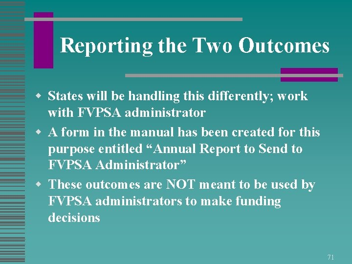 Reporting the Two Outcomes w States will be handling this differently; work with FVPSA