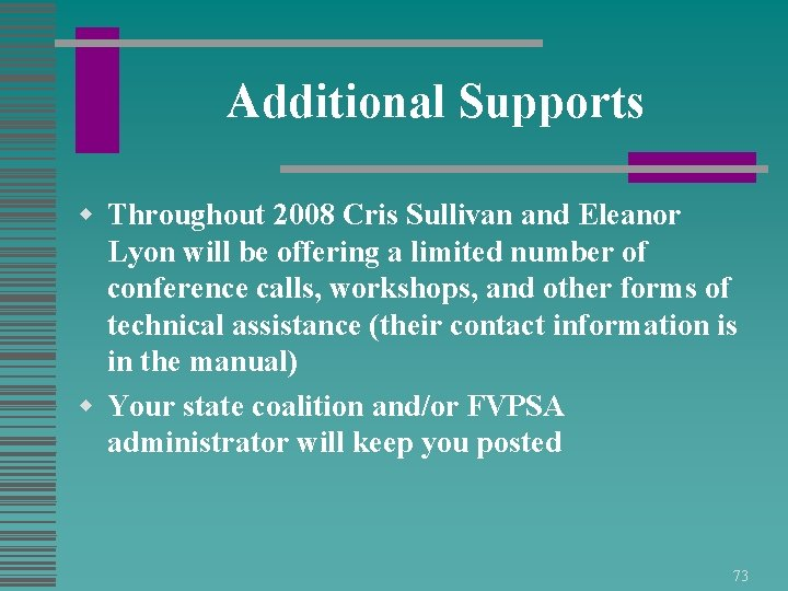 Additional Supports w Throughout 2008 Cris Sullivan and Eleanor Lyon will be offering a