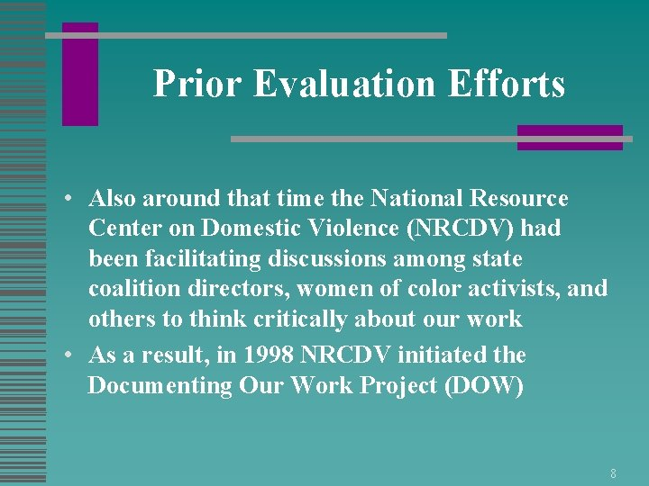 Prior Evaluation Efforts • Also around that time the National Resource Center on Domestic