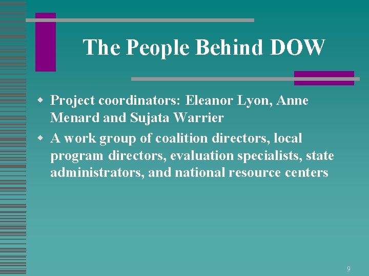 The People Behind DOW w Project coordinators: Eleanor Lyon, Anne Menard and Sujata Warrier