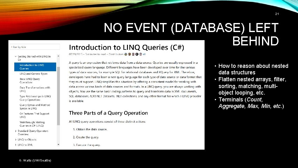 21 NO EVENT (DATABASE) LEFT BEHIND • How to reason about nested data structures