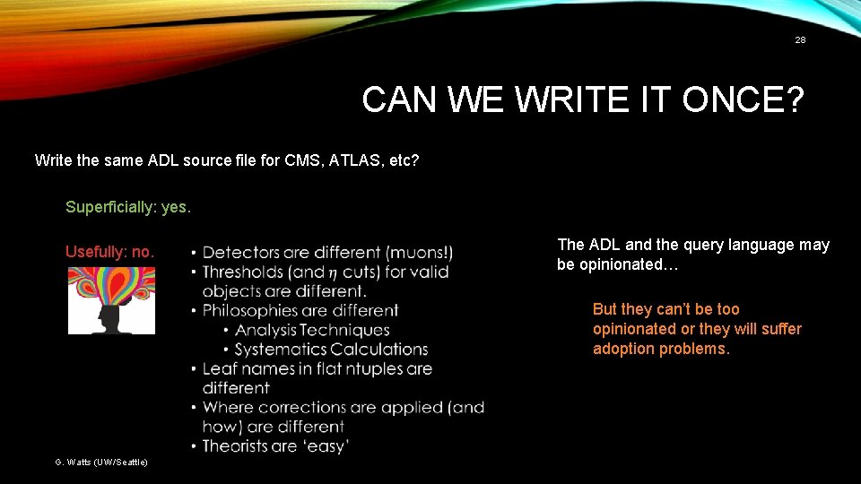 28 CAN WE WRITE IT ONCE? Write the same ADL source file for CMS,
