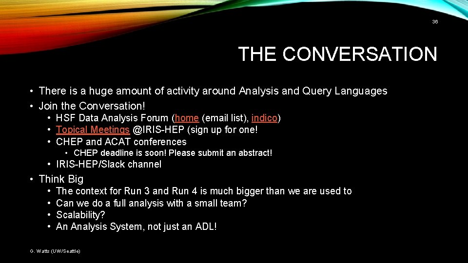 36 THE CONVERSATION • There is a huge amount of activity around Analysis and