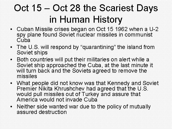 Oct 15 – Oct 28 the Scariest Days in Human History • Cuban Missile