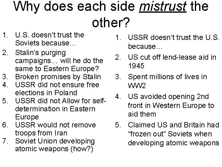 Why does each side mistrust the other? 1. U. S. doesn't trust the Soviets