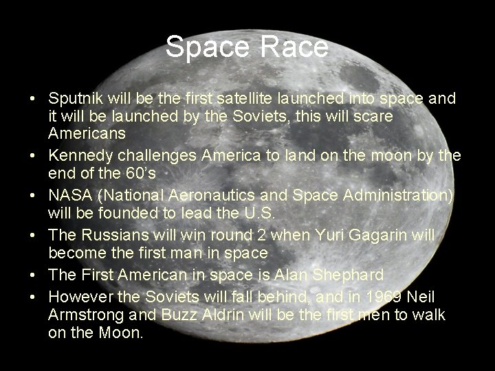 Space Race • Sputnik will be the first satellite launched into space and it