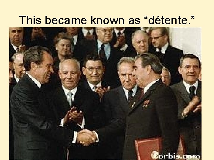 """This became known as """"détente. """""""
