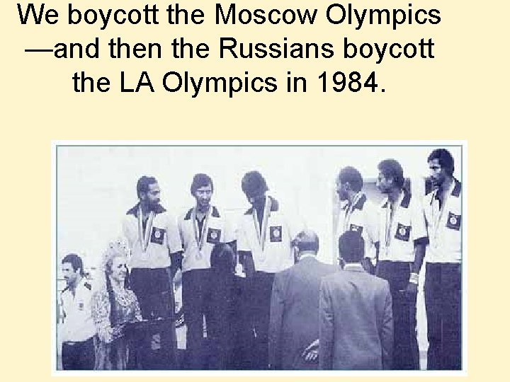 We boycott the Moscow Olympics —and then the Russians boycott the LA Olympics in
