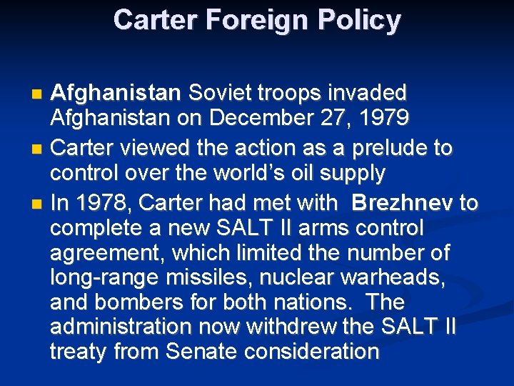 Carter Foreign Policy Afghanistan Soviet troops invaded Afghanistan on December 27, 1979 Carter viewed