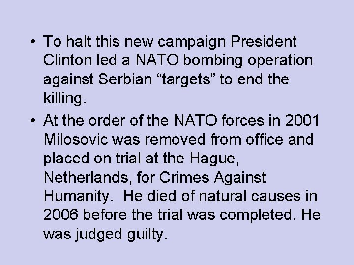 • To halt this new campaign President Clinton led a NATO bombing operation