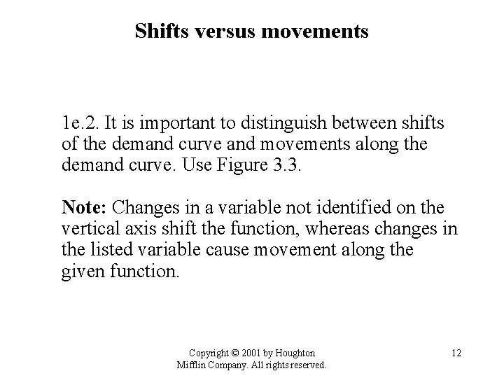 Shifts versus movements 1 e. 2. It is important to distinguish between shifts of