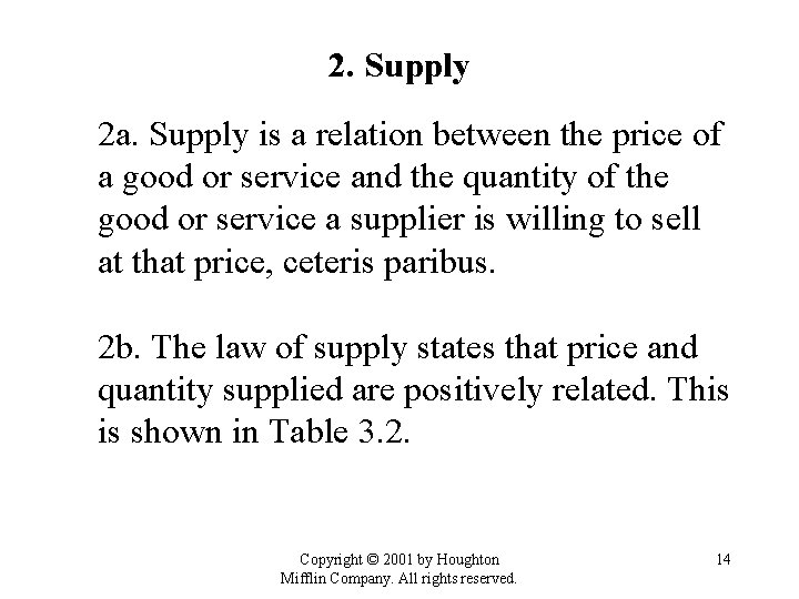 2. Supply 2 a. Supply is a relation between the price of a good