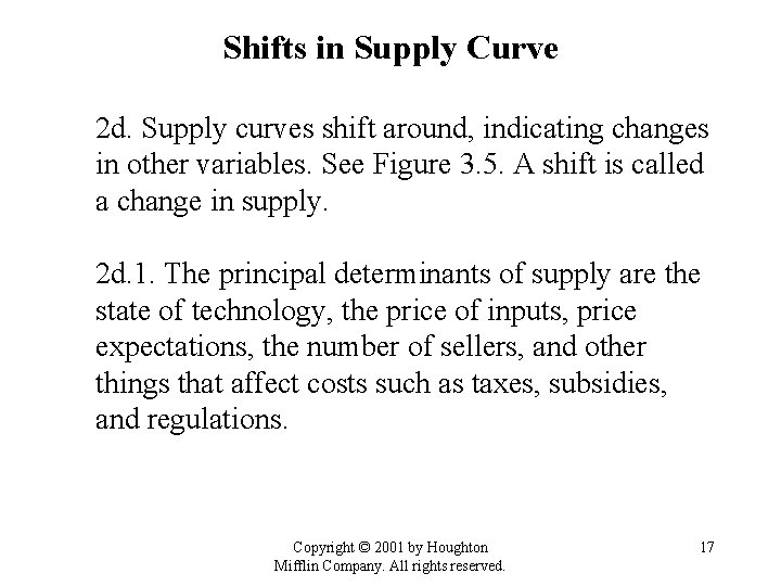 Shifts in Supply Curve 2 d. Supply curves shift around, indicating changes in other