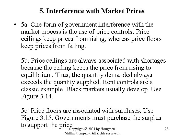 5. Interference with Market Prices • 5 a. One form of government interference with