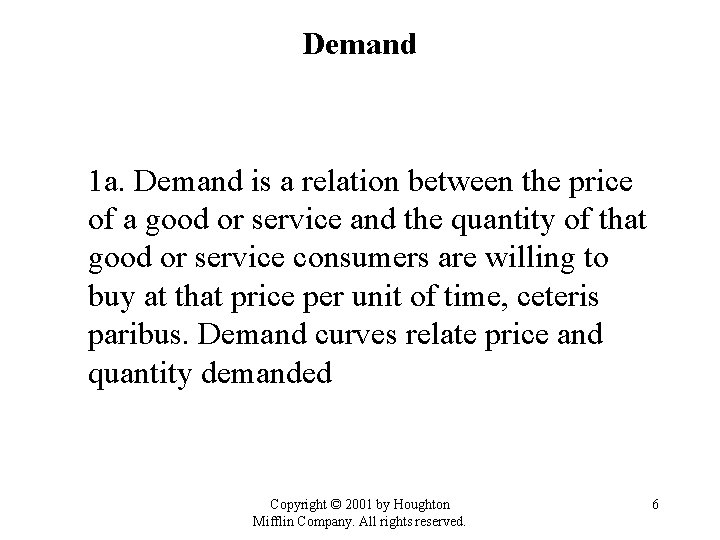 Demand 1 a. Demand is a relation between the price of a good or