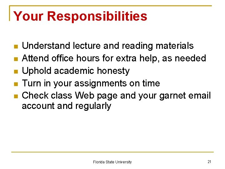 Your Responsibilities Understand lecture and reading materials Attend office hours for extra help, as