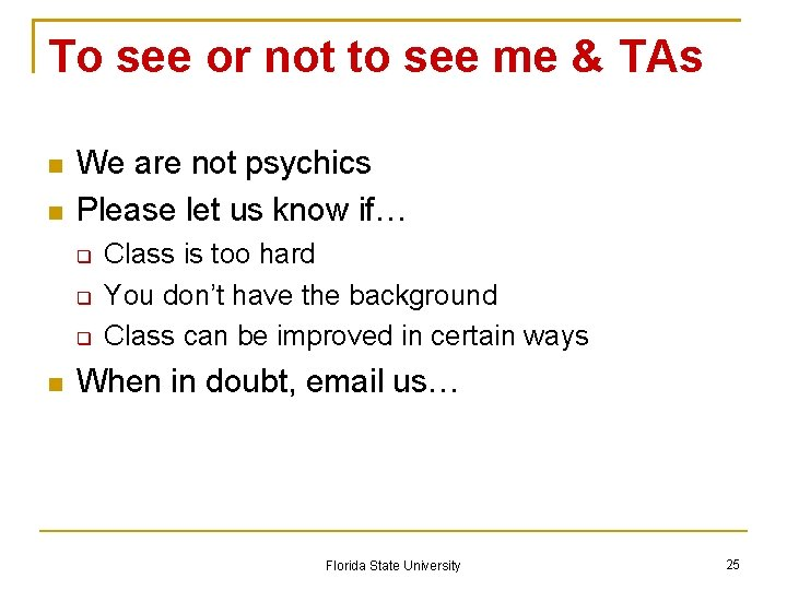 To see or not to see me & TAs We are not psychics Please