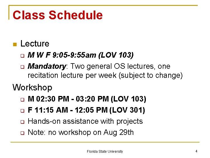 Class Schedule Lecture M W F 9: 05 -9: 55 am (LOV 103) Mandatory: