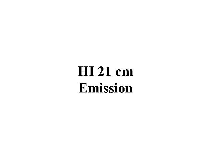 HI 21 cm Emission