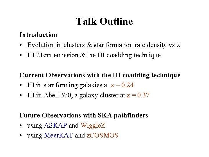 Talk Outline Introduction • Evolution in clusters & star formation rate density vs z