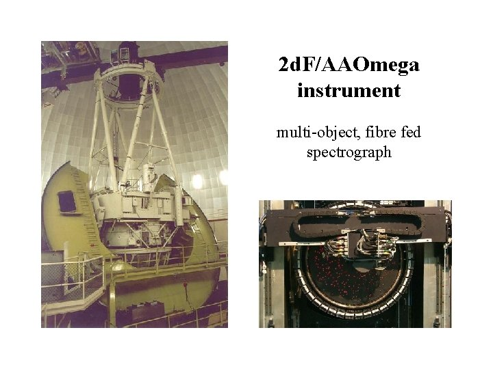 2 d. F/AAOmega instrument multi-object, fibre fed spectrograph