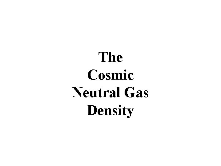 The Cosmic Neutral Gas Density