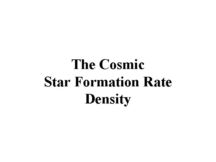 The Cosmic Star Formation Rate Density