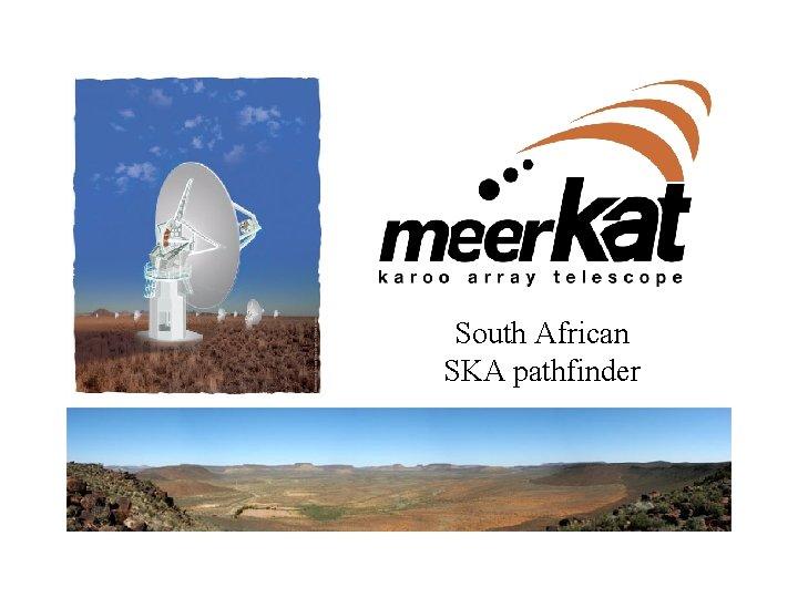 Meer. KAT South African SKA pathfinder