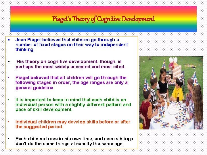 Piaget's Theory of Cognitive Development § Jean Piaget believed that children go through a