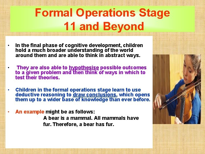 Formal Operations Stage 11 and Beyond • In the final phase of cognitive development,