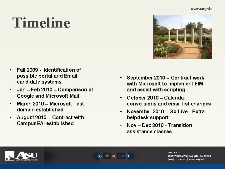 www. aug. edu Timeline • • Fall 2009 - Identification of possible portal and