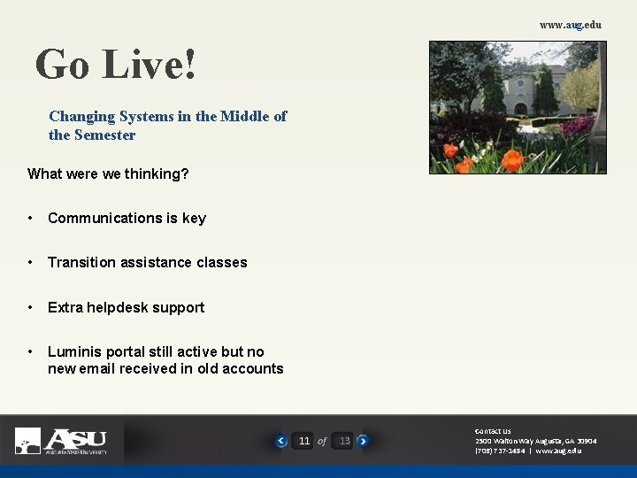 www. aug. edu Go Live! Changing Systems in the Middle of the Semester What