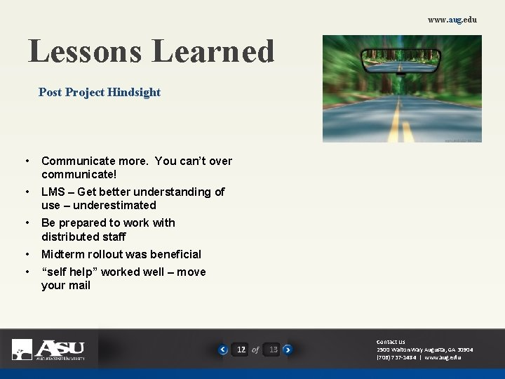 www. aug. edu Lessons Learned Post Project Hindsight • Communicate more. You can't over