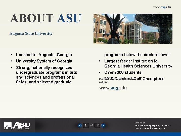 www. aug. edu ABOUT ASU Augusta State University • Located in Augusta, Georgia •