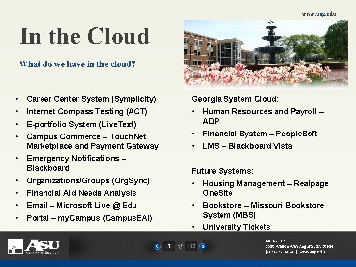 www. aug. edu In the Cloud What do we have in the cloud? •