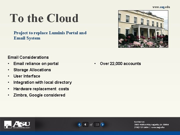 www. aug. edu To the Cloud Project to replace Luminis Portal and Email System