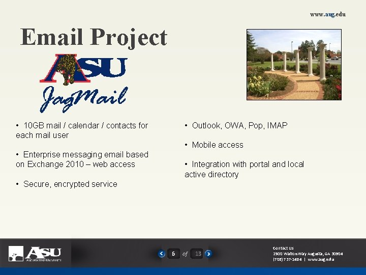www. aug. edu Email Project • 10 GB mail / calendar / contacts for
