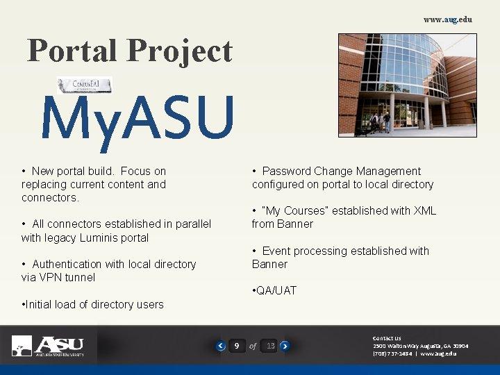 www. aug. edu Portal Project My. ASU • New portal build. Focus on replacing
