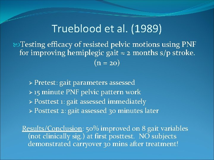 Trueblood et al. (1989) Testing efficacy of resisted pelvic motions using PNF for improving