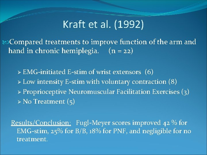 Kraft et al. (1992) Compared treatments to improve function of the arm and hand