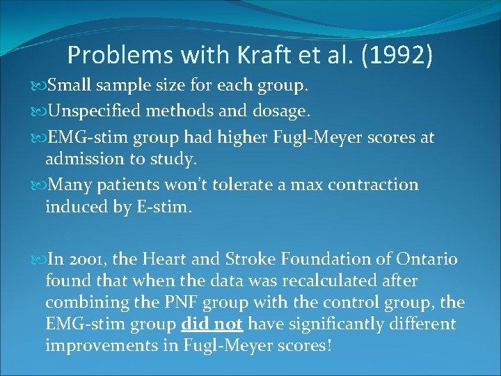 Problems with Kraft et al. (1992) Small sample size for each group. Unspecified methods